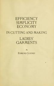 Cover of: Efficiency, simplicity, economy in cutting and making ladies' garments by Edmund Gurney