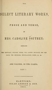 The select literary works, prose and verse by Caroline Bowles Southey