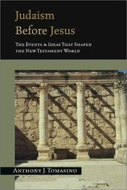 Judaism Before Jesus by Anthony J. Tomasino
