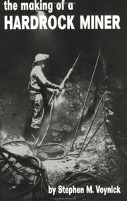 The making of a hardrock miner by Stephen M. Voynick