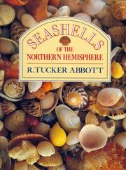 Seashells of the Northern hemisphere by R. Tucker Abbott