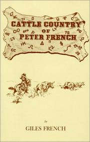 Cattle Country of Peter French by Giles French