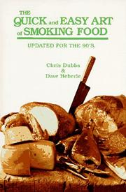 The Quick & Easy Art of Smoking Food by Chris Dubbs