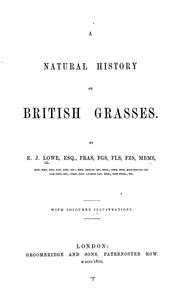Cover of: A natural history of British grasses by Lowe, E. J.