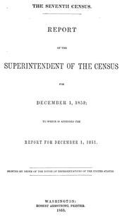 Report of the superintendent of census, December 1, 1851 ... by United States. Census Office.