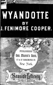 Cover of: Wyandotté; or, The hutted knoll by James Fenimore Cooper
