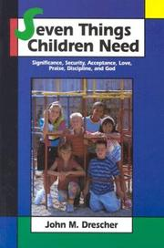 Seven things children need by John M. Drescher