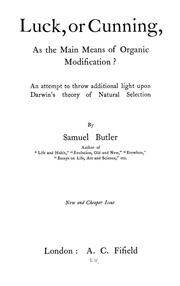 Luck, or cunning, as the main means of organic modification? by Samuel Butler