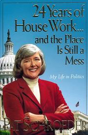 24 Years of House work-- and the place is still a mess by Pat Schroeder