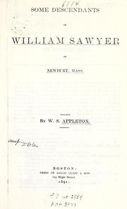 Cover of: Some descendants of William Sawyer, of Newbury, Mass by Appleton, William S.