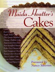 Maida Heatter's cakes by Maida Heatter