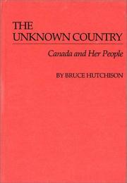 The unknown country by Bruce Hutchison