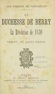 La duchesse de Berry et la Rvolution de 1830 by Arthur Lon Imbert de Saint-Amand