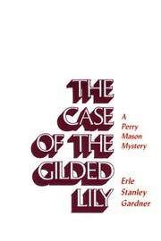 Cover of: The case of the gilded lily by Erle Stanley Gardner