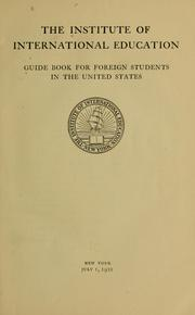 Guide book for foreign students in the United States by Institute of International Education (New York, N.Y.)