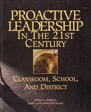 Cover of: Proactive leadership in the 21st century classroom, school, and district by Robert L. DeBruyn