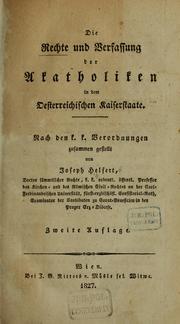 Die Rechte und Verfassung der Akatholiken in dem oesterreichischen Kaiserstaate.