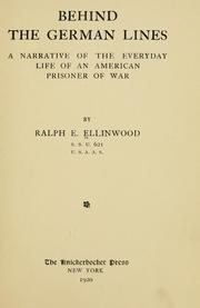 Behind the German lines by Ralph E. Ellinwood