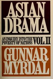 Asian drama; an inquiry into the poverty of nations by Gunnar Myrdal