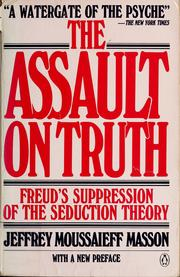 The assault on truth by J. Moussaieff Masson
