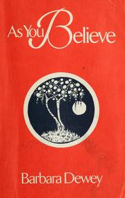 As you believe by Barbara Dewey