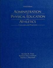 Administration of physical education and athletics by Reuben B. Frost