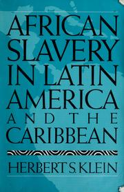 African slavery in Latin America and the Caribbean by Herbert S. Klein