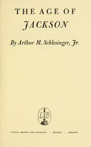 The age of Jackson by Arthur M. Schlesinger, Jr.