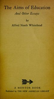 The aims of education, and other essays by Alfred North Whitehead