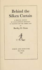 Behind the silken curtain by Bartley Cavanaugh Crum