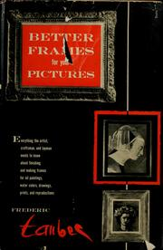 Better frames for your pictures by Frederic Taubes