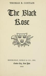 Cover of: The black rose by Thomas B. Costain