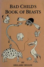 The bad child&#39;s book of beasts by Hilaire Belloc