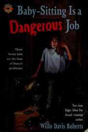 Cover of: Baby-Sitting Is a Dangerous Job by Willo Davis Roberts