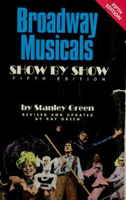 Broadway musicals, show by show by Stanley Green