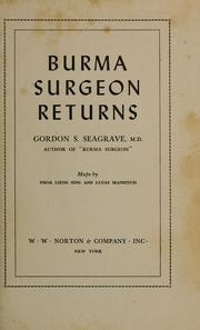 Burma surgeon returns by Gordon Stifler Seagrave