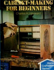 Cabinet making for beginners by Charles Harold Hayward