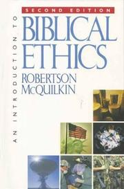 Cover of: An Introduction to Biblical Ethics by J. Robertson McQuilkin