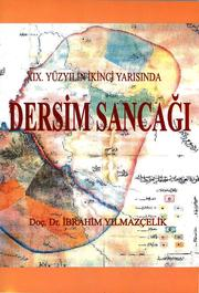 XIX. Yzyln kinci Yarsnda Dersim Sanca (dari, ktisadi ve Sosyal Hayat) by brahim Ylmazelik