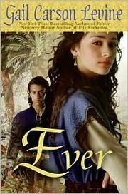 Ever by Gail Carson Levine