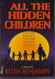 Cover of: All the Hidden Children by Ruth Benjamin