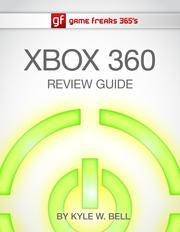Game Freaks 365&#39;s Xbox 360 Review Guide by Kyle W. Bell