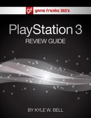 Game Freaks 365&#39;s PS3 Review Guide by Kyle W. Bell
