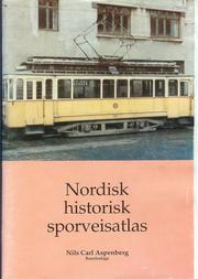 Nordisk historisk sporveisatlas by Nils Carl Aspenberg