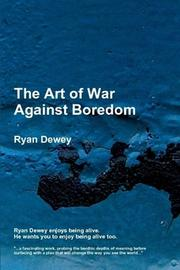 The Art of War Against Boredom by Ryan Dewey
