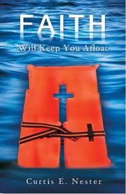 Faith Will Keep You Afloat by Nester, Curtis E