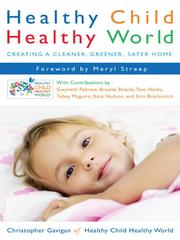 Cover of: Healthy Child Healthy World by Christopher Gavigan