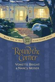 'Round the corner by Vonette Z. Bright