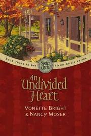 An undivided heart by Vonette Z. Bright