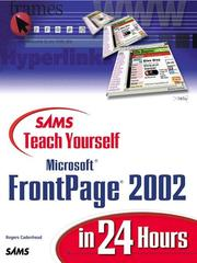 Sams teach yourself Microsoft FrontPage 2002 in 24 hours by Rogers Cadenhead